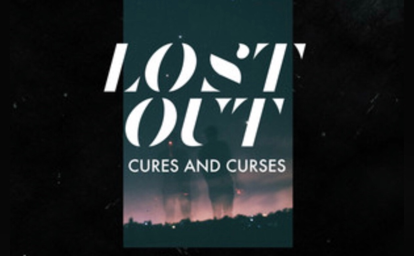 Cures And Curses' 'Lost Out' Is One You Can't Miss Today